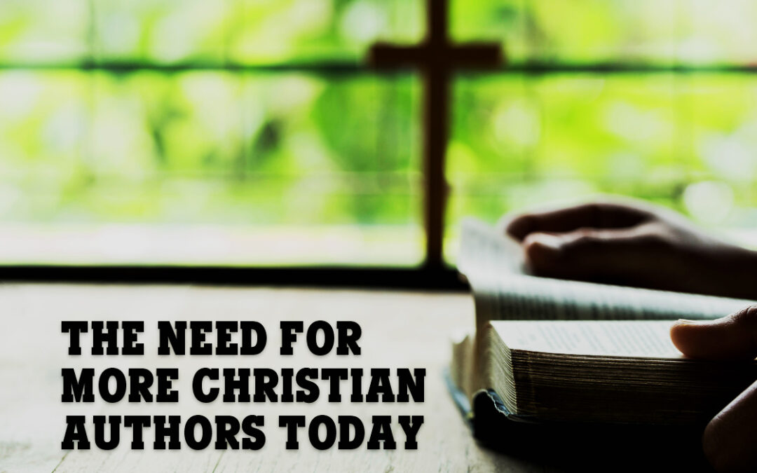 The Need for More Christian Authors Today